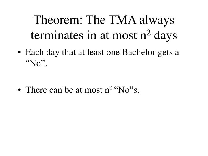 Theorem: The TMA always terminates in at most n