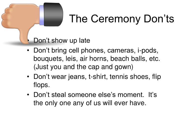 The Ceremony Don'ts