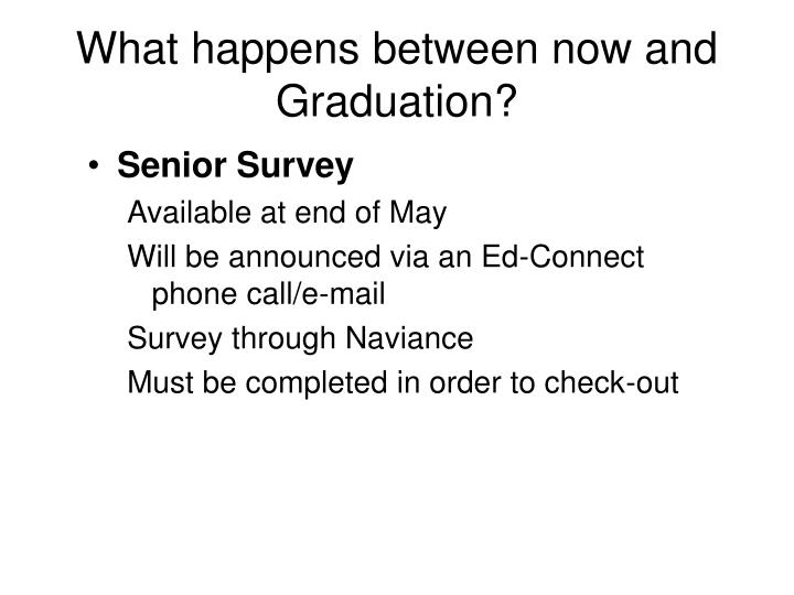 What happens between now and Graduation?