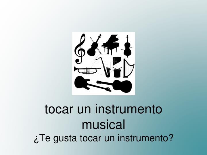 tocar un instrumento musical