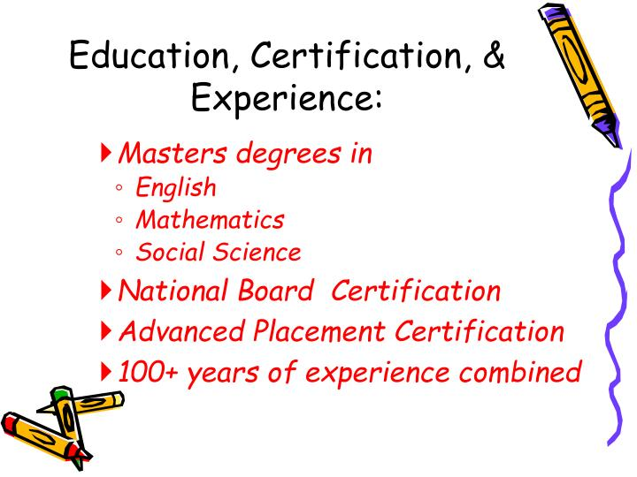 Education, Certification, &