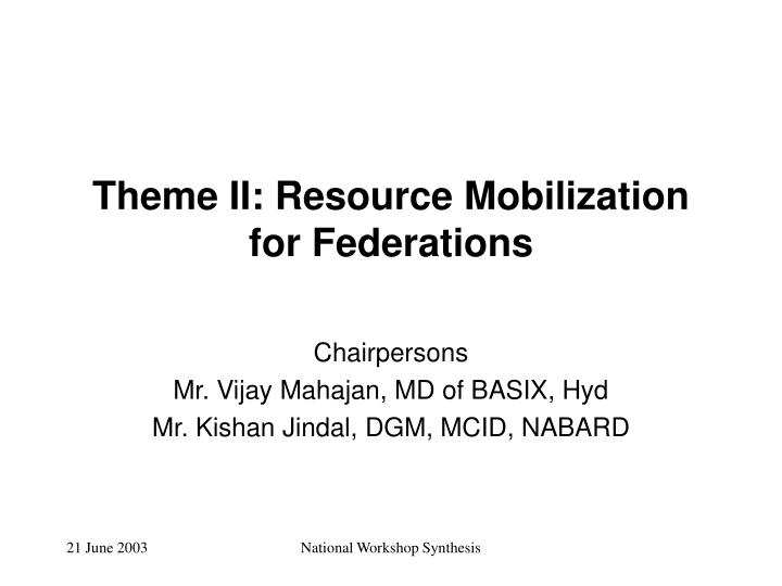 Theme II: Resource Mobilization for Federations