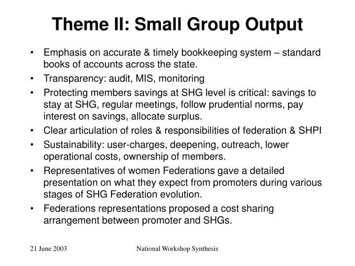 Theme II: Small Group Output