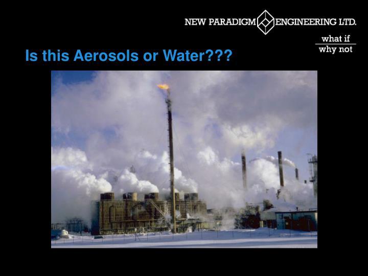 Is this Aerosols or Water???