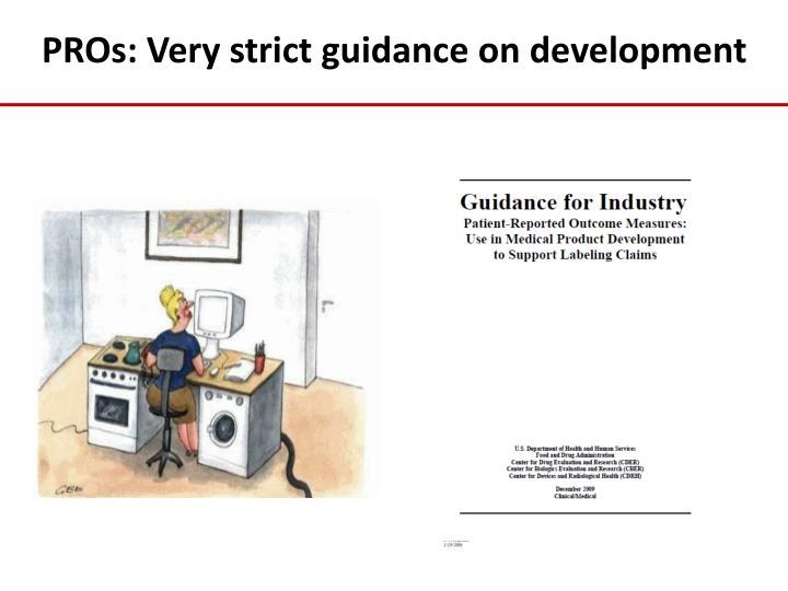 PROs: Very strict guidance on development