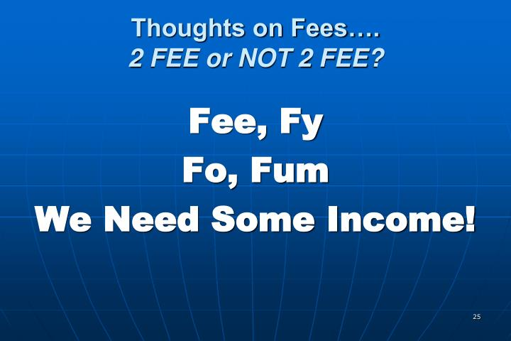 Thoughts on Fees….