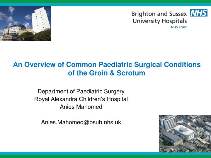 an overview of common paediatric surgical conditions of the groin scrotum