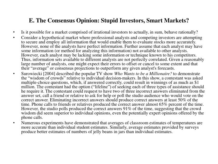 E. The Consensus Opinion: Stupid Investors, Smart Markets?