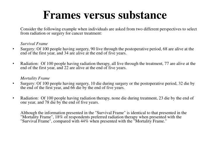Frames versus substance