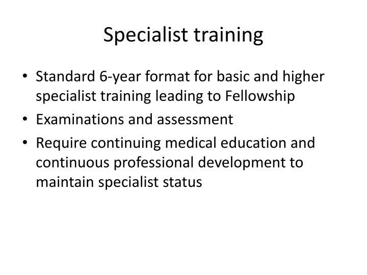 Specialist training