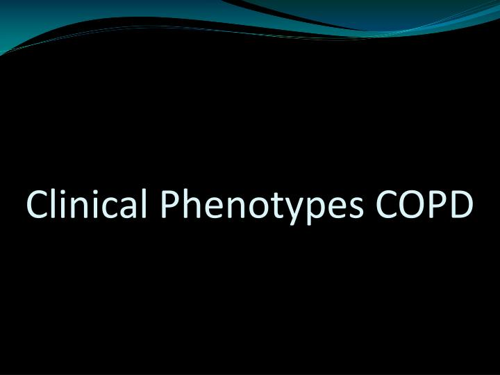 Clinical Phenotypes COPD