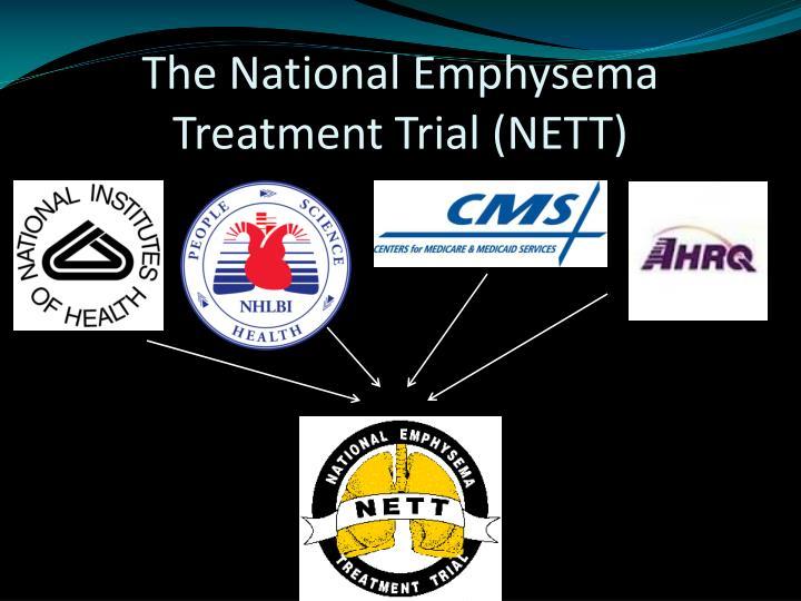 The national emphysema treatment trial nett