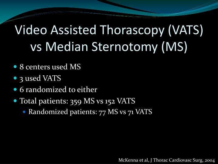 Video Assisted Thorascopy (VATS) vs Median Sternotomy (MS)