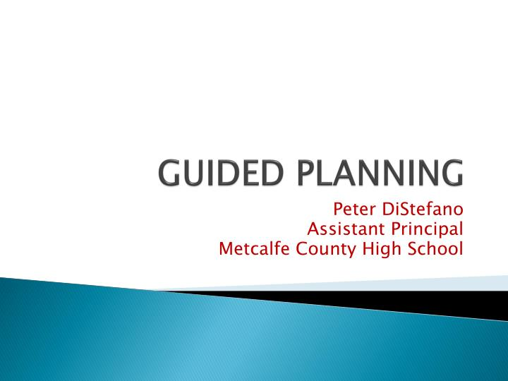 Guided planning