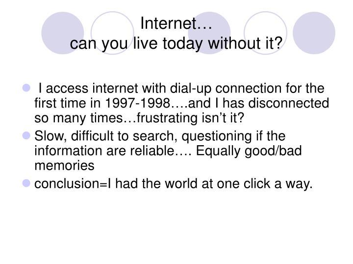 Internet…