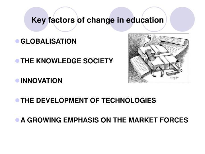 Key factors of change in education
