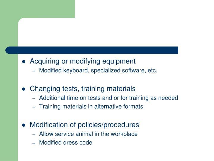 Acquiring or modifying equipment