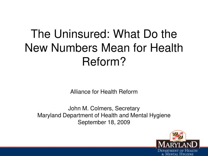 The uninsured what do the new numbers mean for health reform