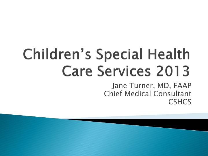 Children's Special Health Care Services 2013