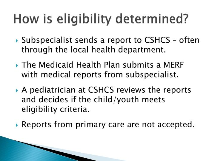 How is eligibility determined?