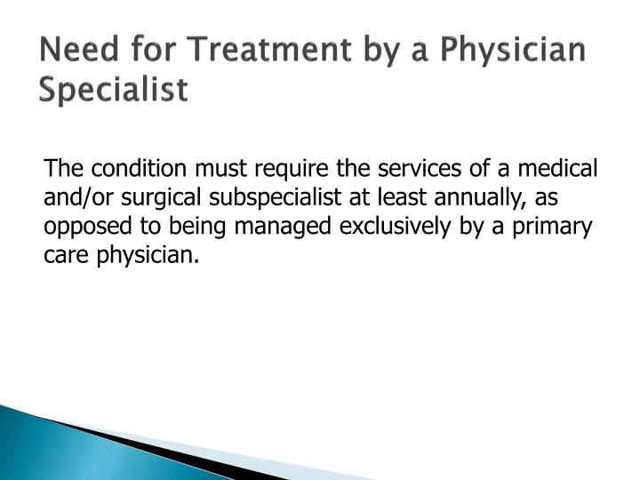 Need for Treatment by a Physician Specialist