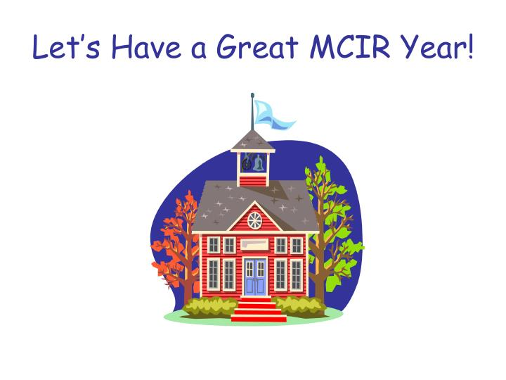 Let's Have a Great MCIR Year!