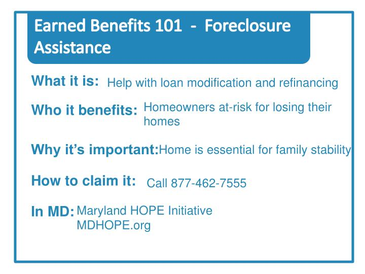 Earned Benefits 101  -  Foreclosure Assistance