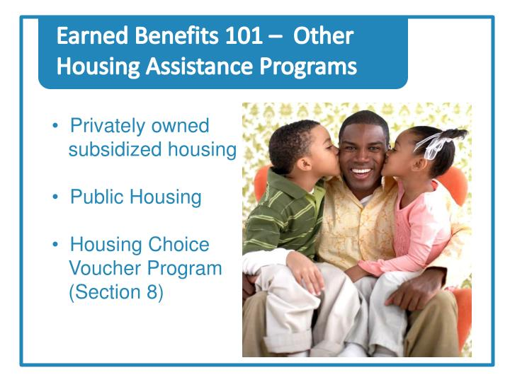Earned Benefits 101 –  Other Housing Assistance Programs