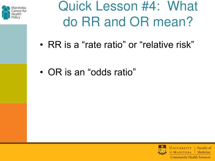 Quick Lesson #4:  What do RR and OR mean?