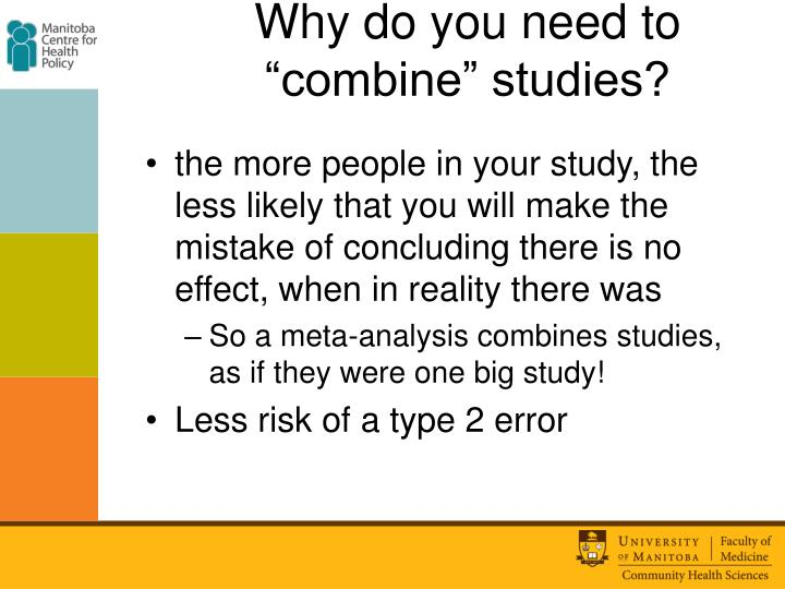 "Why do you need to ""combine"" studies?"