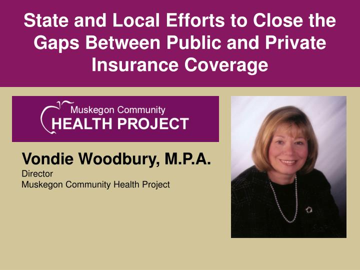 state and local efforts to close the gaps between public and private insurance coverage n.