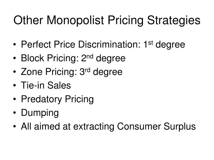 Other Monopolist Pricing Strategies
