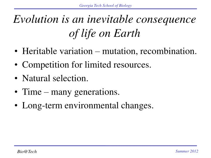 Evolution is an inevitable consequence of life on Earth