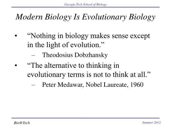 Modern Biology Is Evolutionary Biology