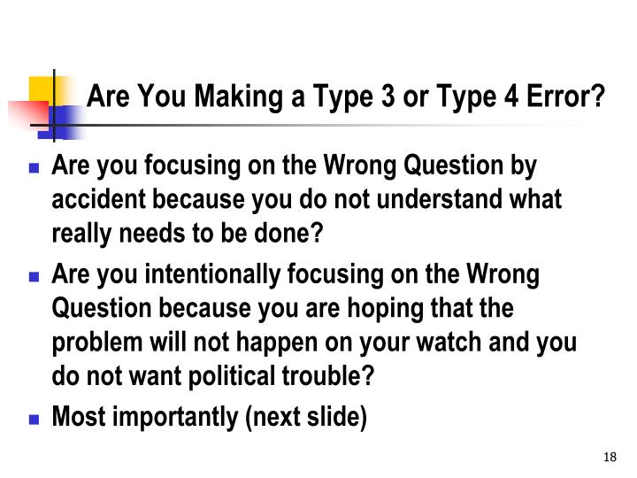 Are You Making a Type 3 or Type 4 Error?