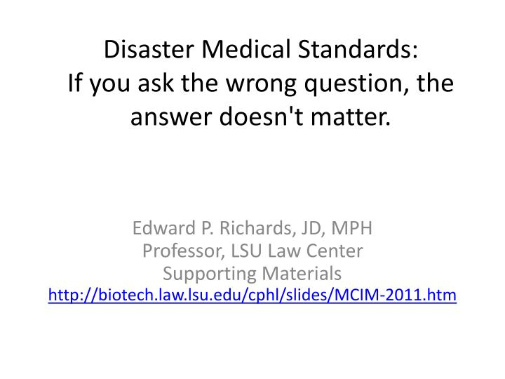 Disaster medical standards if you ask the wrong question the answer doesn t matter