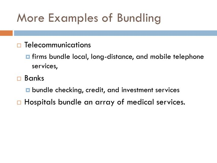 More Examples of Bundling
