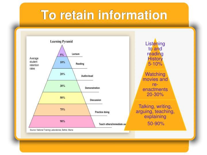 To retain information