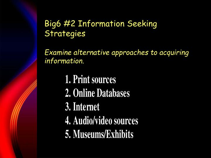 Big6 #2 Information Seeking Strategies