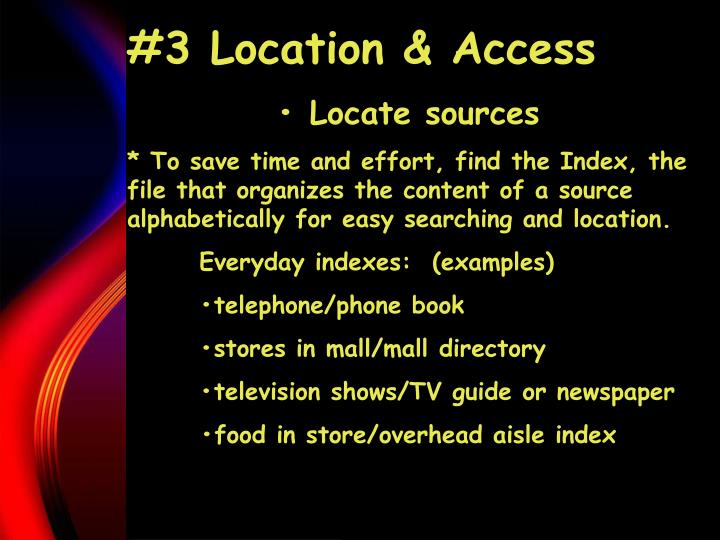 #3 Location & Access