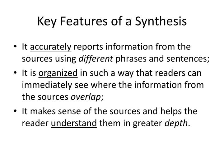 Key features of a synthesis