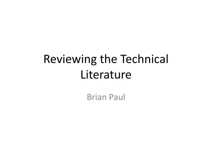 Reviewing the technical literature