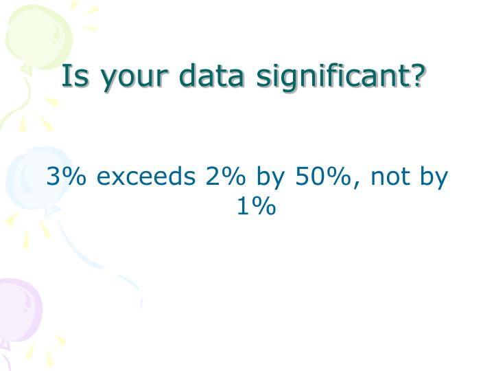 Is your data significant