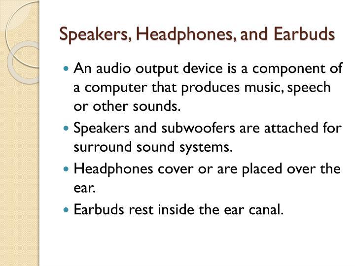 Speakers, Headphones, and