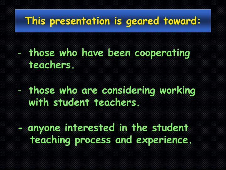 This presentation is geared toward: