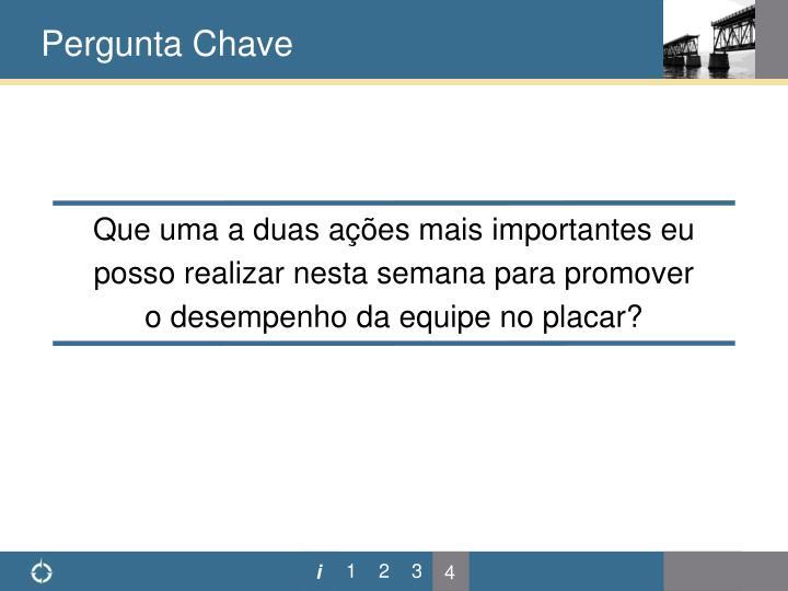 Pergunta Chave