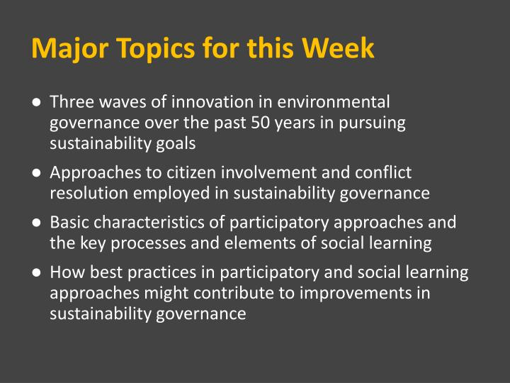 Major topics for this week