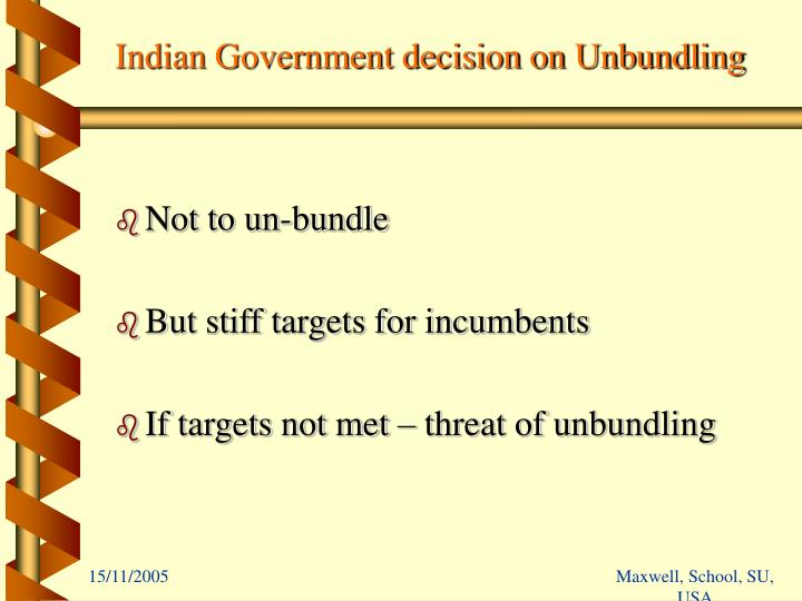 Indian Government decision on Unbundling