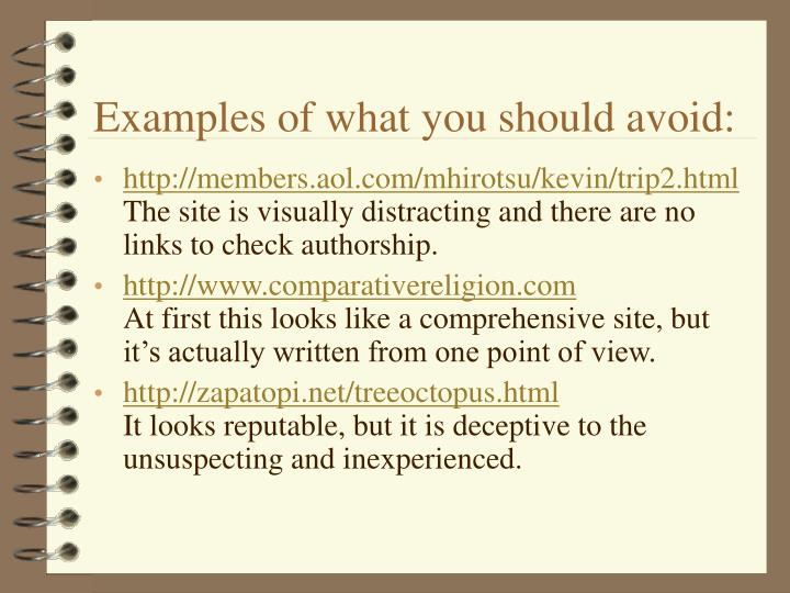 Examples of what you should avoid: