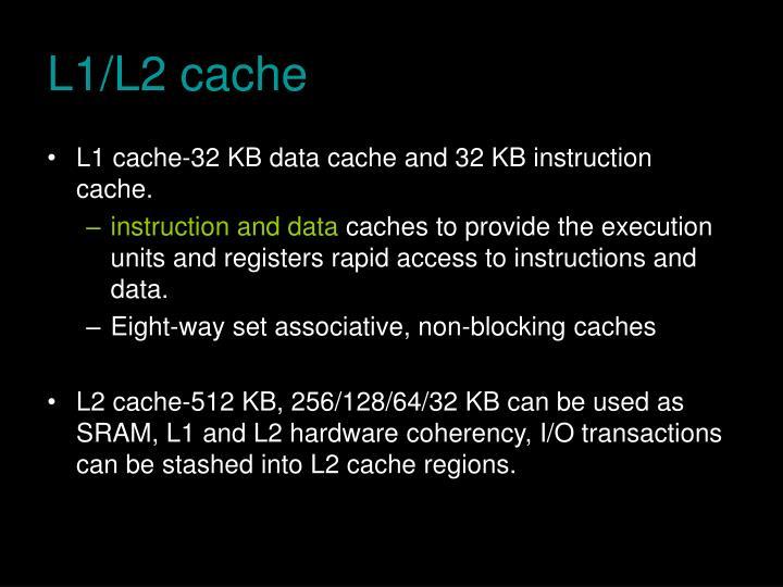 L1/L2 cache